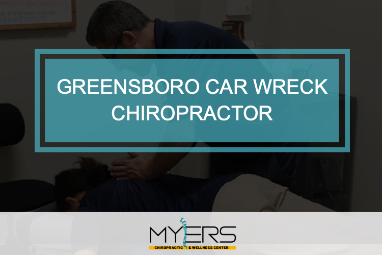 Greensboro Car Wreck Chiropractor